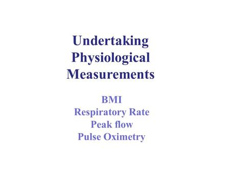 Undertaking Physiological Measurements