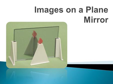 Images on a Plane Mirror