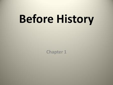 Before History Chapter 1.