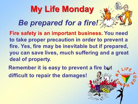 Fire safety is an important business. You need to take proper precaution in order to prevent a fire. Yes, fire may be inevitable but if prepared, you can.