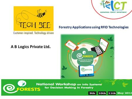 A B Logics Private Ltd. Forestry Applications using RFID Technologies.