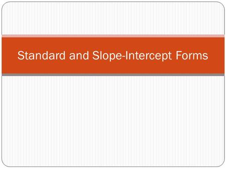 Standard and Slope-Intercept Forms