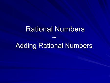Rational Numbers ~ Adding Rational Numbers