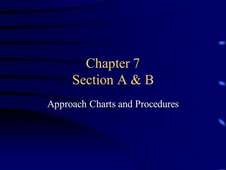Approach Charts and Procedures