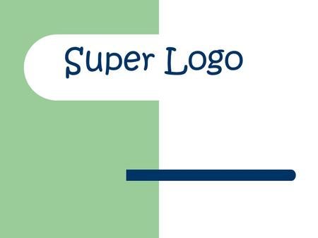 Super Logo. Key Instructions Pendown penup Forward 50 ( this number can change) Right 90 ( this number can change as well) Now try and draw a Early finishers,