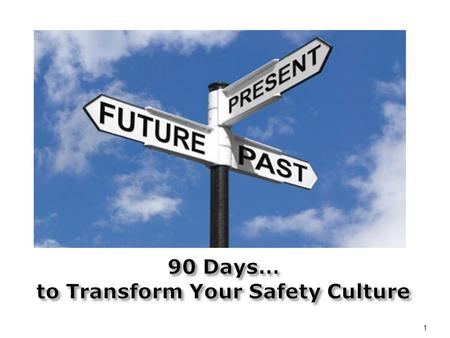 1. 2 Culture Defined  A safety culture must be in place in order to maintain a protect its most valuable assets – its people and its reputation  Every.