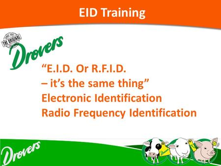 "EID Training ""E.I.D. Or R.F.I.D. – it's the same thing"" Electronic Identification Radio Frequency Identification."