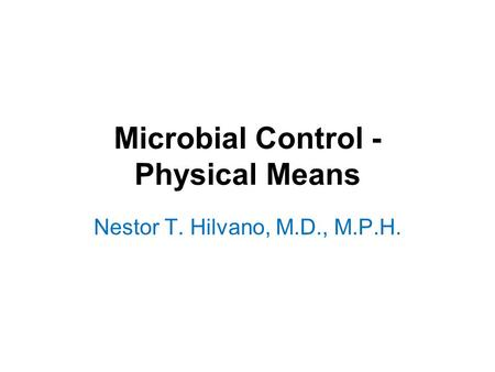 Microbial Control - Physical Means
