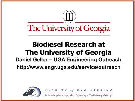 Biodiesel Research at The University of Georgia Daniel Geller – UGA Engineering Outreach