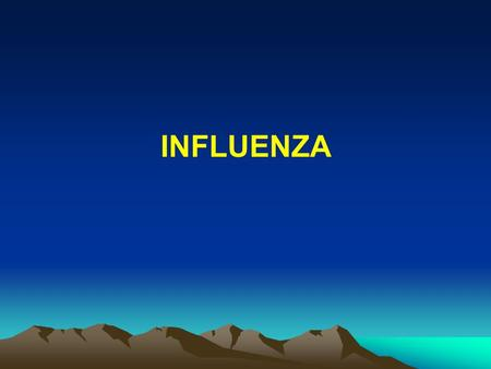 INFLUENZA. VIROLOGY OF INFLUENZA Subtypes: A - Causes outbreak B - Causes outbreaks C - Does not cause outbreaks.