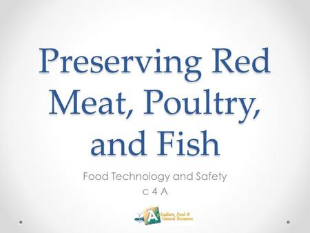 Preserving Red Meat, Poultry, and Fish Food Technology and Safety c 4 A.