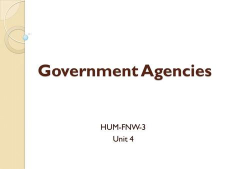 Government Agencies HUM-FNW-3 Unit 4. USDA United States Department of Agriculture Mission Statement We provide leadership on food, agriculture, natural.