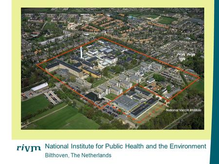 National Institute for Public Health and the Environment Bilthoven, The Netherlands National Vaccin Institute.