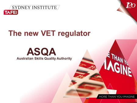 The new VET regulator ASQA Australian Skills Quality Authority.