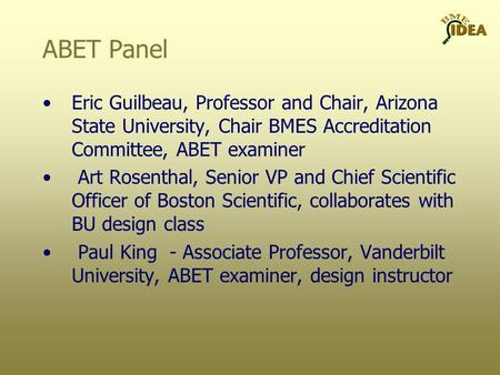 Eric Guilbeau, Professor and Chair, Arizona State University, Chair BMES Accreditation Committee, ABET examiner Art Rosenthal, Senior VP and Chief Scientific.