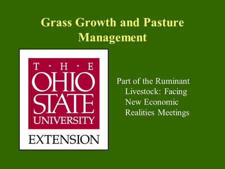 Grass Growth and Pasture Management Part of the Ruminant Livestock: Facing New Economic Realities Meetings.