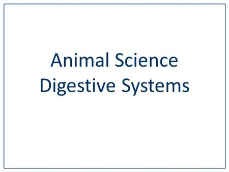 Animal Science Digestive Systems.