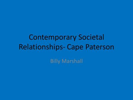 Contemporary Societal Relationships- Cape Paterson Billy Marshall.