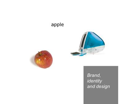 Brand, identity and design apple. Brands are much more than logos.