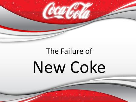 The Failure of New Coke. Coke- The original brand of Coca Cola WWII conquest- Time was celebrating Coke's 'peaceful conquest of the world' 1950: 5:1 ratio.
