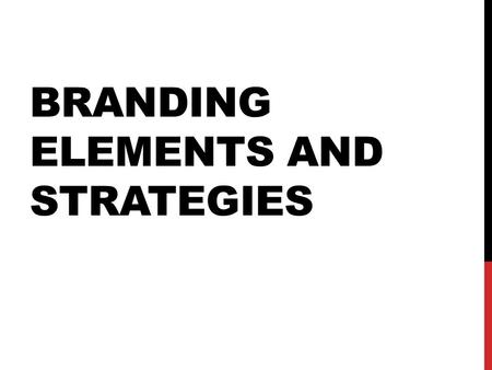 Branding Elements and Strategies