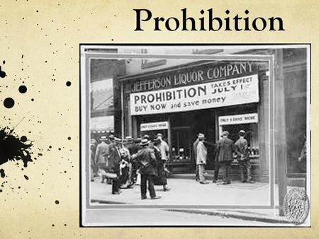 Prohibition. Support for Prohibition Support for the amendment came from the rural South and West Largely native-born protestant areas Anti-Saloon League.