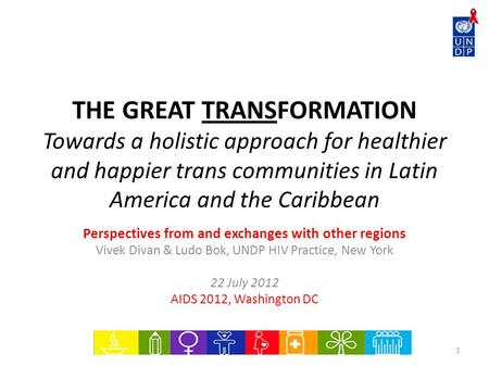 THE GREAT TRANSFORMATION Towards a holistic approach for healthier and happier trans communities <strong>in</strong> Latin America and the Caribbean Perspectives from and.