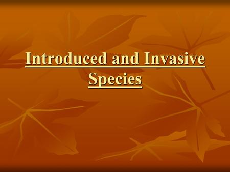 Introduced and Invasive Species