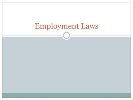 Employment Laws. Introduction The federal government has enacted many laws to protect workers. The Department of Labor is responsible for enforcing labor.