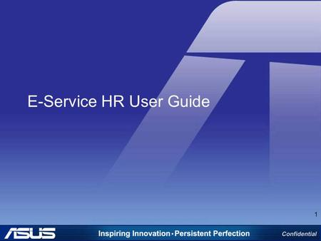 E-Service HR User Guide 1. Guidelines 2 1.Log in 2.Change Language 3.Leave application 4.Approve leave application 5.Withdraw Leave Application 6.Application.