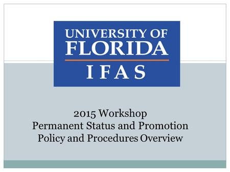 2015 Workshop Permanent Status and Promotion Policy and Procedures Overview.