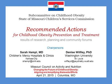 Recommended Actions for Childhood Obesity Prevention and Treatment results of research, planning and community forums Subcommittee on Childhood Obesity.