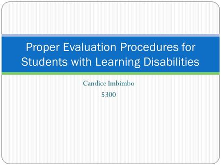 Proper Evaluation Procedures for Students with Learning Disabilities