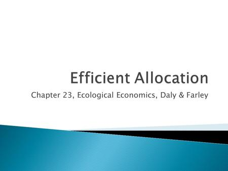 Chapter 23, Ecological Economics, Daly & Farley.  Economists suggest we find monetary values for these goods and then use the market to efficiently allocate.