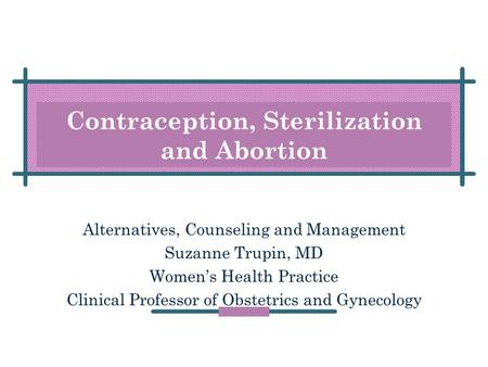 Contraception, Sterilization and <strong>Abortion</strong>