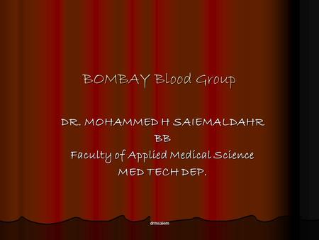 DR. MOHAMMED H SAIEMALDAHR Faculty of Applied Medical Science