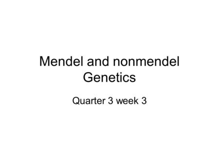 Mendel and nonmendel Genetics Quarter 3 week 3 Section 12.2 Summary – pages 315 - 322 Complex Patterns of Inheritance Patterns of inheritance that are.