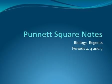 Biology Regents Periods 2, 4 and 7
