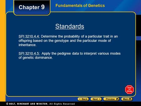 Chapter 9 Fundamentals of Genetics Standards SPI 3210.4.4: Determine the probability of a particular trait in an offspring based on the genotype and the.
