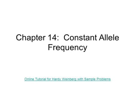 Chapter 14: Constant Allele Frequency