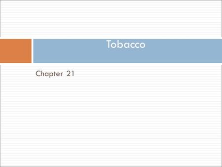Tobacco Chapter 21.