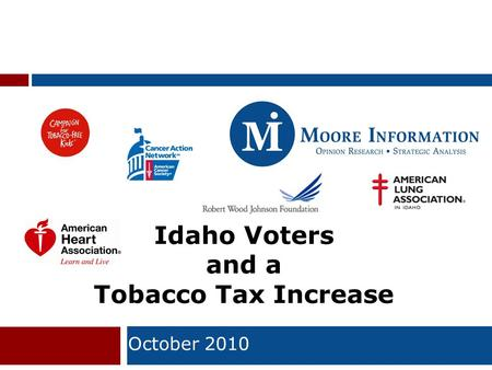 1 Idaho Voters and a Tobacco Tax Increase October 2010.