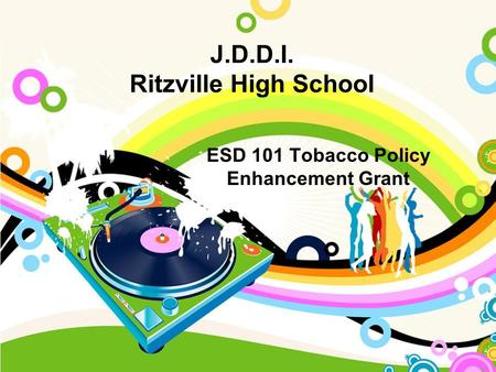 J.D.D.I. Ritzville High School ESD 101 Tobacco Policy Enhancement Grant.