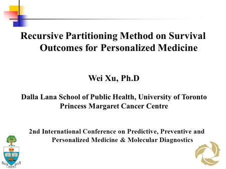 Recursive Partitioning Method on Survival Outcomes for Personalized Medicine 2nd International Conference on Predictive, Preventive and Personalized Medicine.
