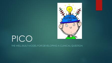 The well built model for developing a clinical question