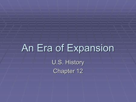 An Era of Expansion U.S. History Chapter 12. Temporary Peace  Political parties temporarily at peace in early 1820s  Federalist party disappeared 