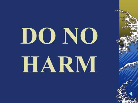 DO NO HARM IRRB Presentation Purposes Responsibilities Processes NLU IRRB Home page.