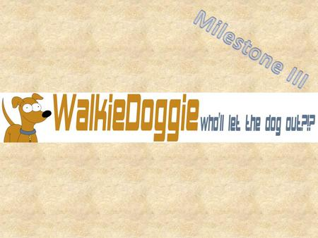 W alkie Doggie is a web application that allows dog owners to help each other with their dog walks. It's main feature is the walkies, which are the user's.