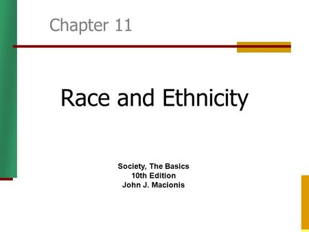 Race and Ethnicity Chapter 11 Society, The Basics 10th Edition