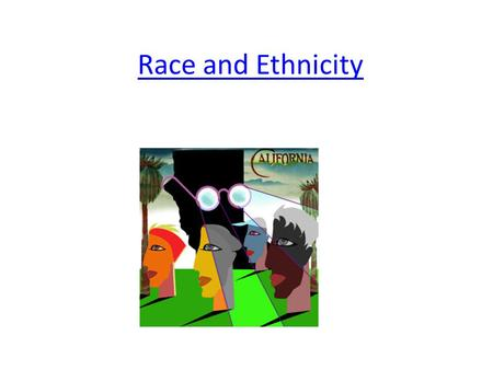 Race and Ethnicity.